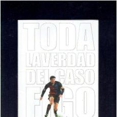 Coleccionismo deportivo: TODA LA VERDAD DEL CASO FIGO POR LLIS CANUT I JORGE ESTEVE MUNDO DEPORTIVO S.A.2001. Lote 267209494