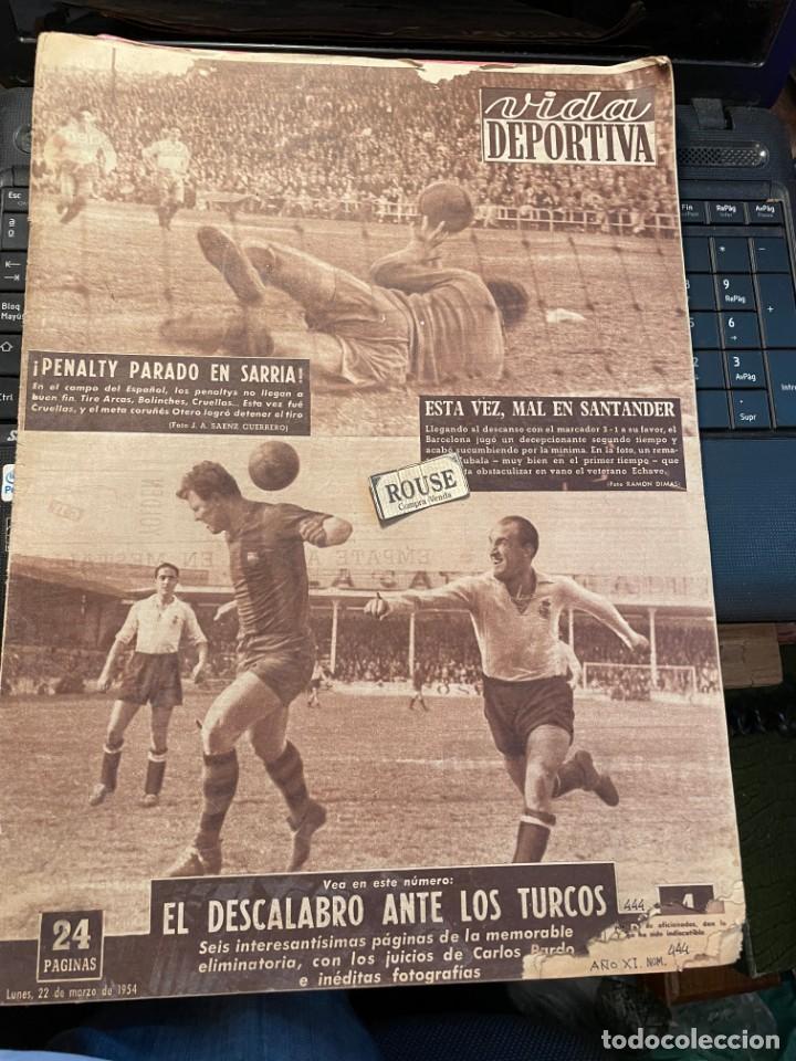 VIDA DEPORTIVA - 22-3-1954 AÑO XI Nº 444 - ESPAÑOL 2 CORUÑA 0 SANTANDE 4 BARCELONA 3 SELECCION TURQU (Coleccionismo Deportivo - Revistas y Periódicos - Vida Deportiva)
