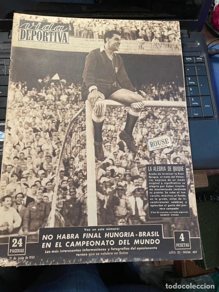 VIDA DEPORTIVA - 21-6-1954 AÑO XI Nº 457 - COPA DE S.E GENERALISIMO PARA EL C. F. VALENCIA - VALENC (Coleccionismo Deportivo - Revistas y Periódicos - Vida Deportiva)