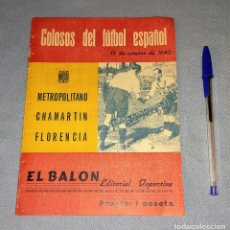 Coleccionismo deportivo: COLOSOS DEL FUTBOL ESPAÑOL EL BALON EDITORIAL DEPORTIVA METROPOLITANO CHAMARTIN FLORENCIA AÑO 1950. Lote 268749444