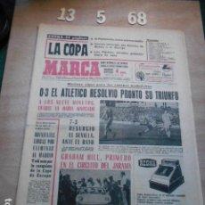 Coleccionismo deportivo: PERIODICO MARCA 13 DE MAYO DEL 1968 QUINIENTAS LIBRAS POR ELIMINAR AL MADRID, GRAHAM HILL. Lote 272345993