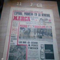 Coleccionismo deportivo: PERIODICO MARCA 11 DE JULIO DEL 1968 MADRD-BARCELONA, ESPAÑA PRIMERA EN LA GENERAL, LEGRÁ. Lote 272347588