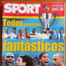 Coleccionismo deportivo: SPORT REVISTA ESPECIAL TEMPORADA 2007-08 - TODOS CONTRA LOS FANTASTICOS. Lote 272928528