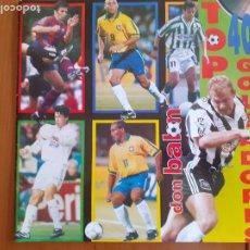 Coleccionismo deportivo: DE KIOSKO. DON BALÓN. SUPLEMENTO TOP 40 GOLEADORES. RONALDO, MIJATOVIC, ZAMORANO, BEBETO. Lote 273345628