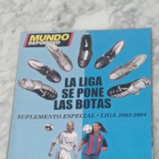 Coleccionismo deportivo: REVISTA MUNDO DEPORTIVO SUPLEMENTO ESPECIAL LIGA 2003-2004. Lote 274431873