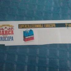 Coleccionismo deportivo: LAMINA MARCA AUTOADHESIVA, SÚPER COLECCIONABLE MARCA EUROCOPA. Lote 275688478