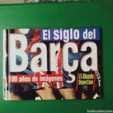 Coleccionismo deportivo: EL SIGLO DEL BARÇA 100 AÑOS DE IMÁGENES. Lote 277720298