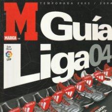 Coleccionismo deportivo: GUIA MARCA LGA 04. TEMPORADA 2003 2004. Lote 278609618