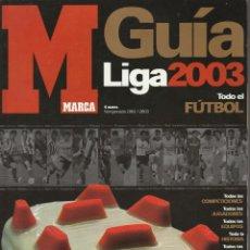 Coleccionismo deportivo: GUIA MARCA DE LA LIGA 2003. TEMPORADA 2002 2003. Lote 278612853