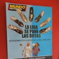 Coleccionismo deportivo: MUNDO DEPORTIVO , SUPLEMENTO ESPECIAL LIGA 2003-2004 - LA LIGA SE PONE LAS BOTAS. Lote 279548508