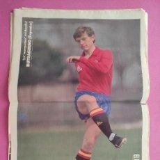 Coleccionismo deportivo: DIARIO EL MUNDO DEPORTIVO 1986 MUNDIAL MEXICO 86 ESPAÑA IRLANDA NORTE - POSTER BUTRAGUEÑO SELECCION. Lote 284008783