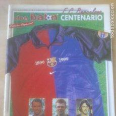 Coleccionismo deportivo: REVISTA DON BALON EDICION ESPECIAL CENTENARIO FC BARCELONA 1899-1999. Lote 288625508