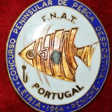 Coleccionismo deportivo: CONCURSO PENINSULAR DE PESCA.F.N.A.T..ESMALTADA PORTUGAL. Lote 35517592