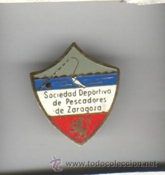 INSIGNIA - PIN DE AGUJA SOCIEDAD DEPORTIVA DE PESCADORES DE ZARAGOZA (Coleccionismo Deportivo - Pins otros Deportes)