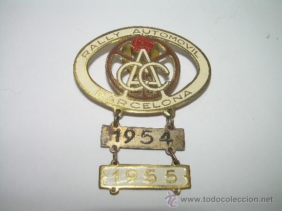 ANTIGUA INSIGNIA......RALLY AUTOMOVIL BARCELONA....1954 - 1955 (Coleccionismo Deportivo - Pins otros Deportes)