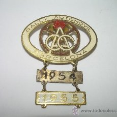 Coleccionismo deportivo: ANTIGUA INSIGNIA......RALLY AUTOMOVIL BARCELONA....1954 - 1955. Lote 36059552