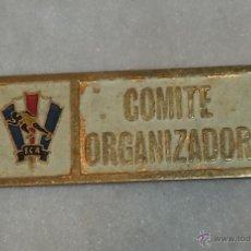 Coleccionismo deportivo: ANTIGUO CHAPA IDENTIFICATIVA DEL COMITE ORGANIZADOR DE LA FCA.. Lote 48549848