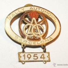 Coleccionismo deportivo: RALLY AUTOMOVIL 1954. BARCELONA. INSIGNIA ORIGINAL DE SOLAPA.. Lote 53861319
