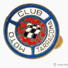Coleccionismo deportivo: PIN INSIGNIA DE METAL CON OJAL CLUB MOTO TARRAGONA. Lote 54662744