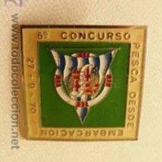 Coleccionismo deportivo: AGUJA INSIGNIA PIN DEL 6º CONCURSO DE PESCA DESDE EMBARCACIÓN SEOTIEMBRE DE 1970 S.P.O.M.E.. Lote 36511535