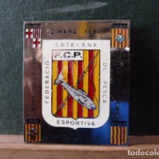 Coleccionismo deportivo: INSIGNIA FEDERACIO CATALANA DE PESCA ESPORTIVA 1987. Lote 80816471