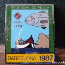 Coleccionismo deportivo: INSIGNIA CAMPEONATO PROVINCIAL DE PESCA MAR-EMBARCACION BARCELONA 1987. Lote 80820447