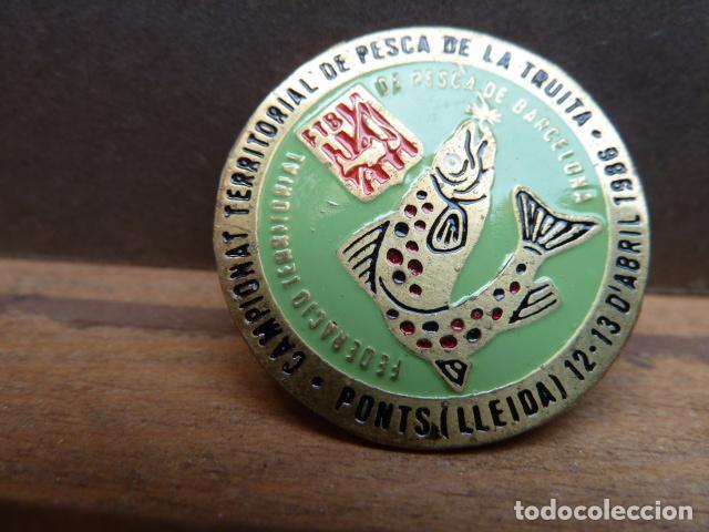 INSIGNIA CAMPEONAT TERRITORIAL DE PESCA DE LA TRUITA -PONTS LLEIDA 1986 (Coleccionismo Deportivo - Pins otros Deportes)