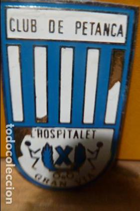 INSIGNIA CLUB DE PETANCA HOSPITALET GRAN VIA (Coleccionismo Deportivo - Pins otros Deportes)