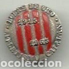 Coleccionismo deportivo: (P-305)INSIGNIA DE SOLAPA BODAS DE ORO 1915 - 1965 ATLETISMO CATALAN. Lote 97930059