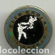 Coleccionismo deportivo: (P-16) INSIGNIA DE SOLAPA CLUB CHOI ´S - FIGUERAS. Lote 98396919