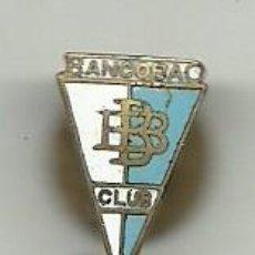 Coleccionismo deportivo: (P-218) INSIGNIA DE SOLAPA ESMALTADA CLUB BANCOBAO. Lote 98425311