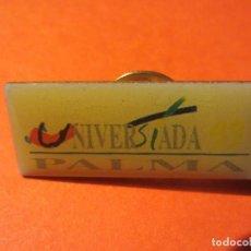 Coleccionismo deportivo: PIN UNIVERSIADA.PALMA DE MALLORCA.. Lote 187586775