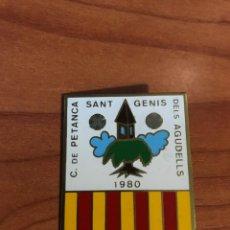 Coleccionismo deportivo: PLACA - INSIGNIA C. PETANCA SANT GENIS DELS AGUDELLS 1980 - AGUJA IMPERDIBLE. Lote 193942098