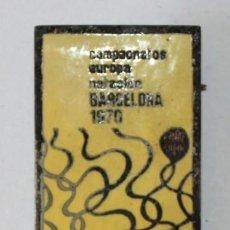 Coleccionismo deportivo: INSIGNIA CAMPEONATOS EUROPA DE NATACION. BARCELONA. AÑO 1970. Lote 201285928