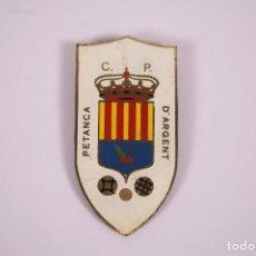 Coleccionismo deportivo: CLUB PETANCA - D'ARGENT - INSIGNIA METAL ESMALTADO GRAN TAMAÑO 3,7X7,5CM. Lote 278333413