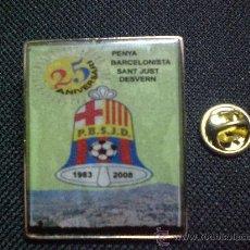Collectionnisme sportif: PIN 25 ANIVERSARIO DE LA PENYA BARCELONISTA SANT JUST DESVERN BARCELONA GRANDE. Lote 26893443