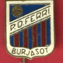 Coleccionismo deportivo: PIN O INSIGNIA FUTBOL , PD FERRI BURJASOT VALENCIA , ORIGINAL , ANTIGUO , L. Lote 30419423