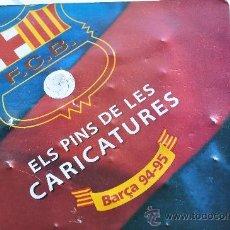 Coleccionismo deportivo: LOS PINS DE LAS CARICATURAS BARSA 94 - 95. Lote 35055673