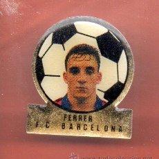 Coleccionismo deportivo: PINS FUTBOL CLUB BARCELONA FERRER. Lote 38408238