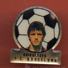 Coleccionismo deportivo: PINS FUTBOL CLUB BARCELONA GOIKOETXEA. Lote 38408297