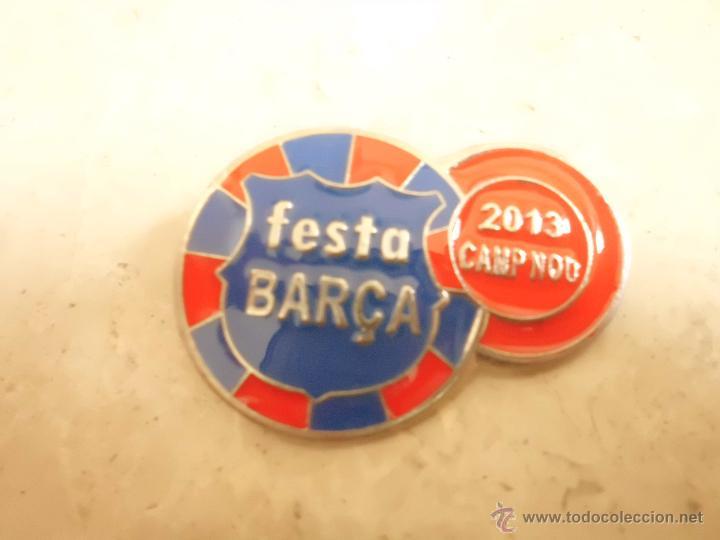 PIN BADGE F C BARCELONA BARÇA FESTA BARÇA 2013 (Coleccionismo Deportivo - Pins de Deportes - Fútbol)
