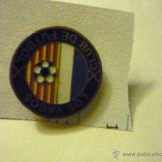 Coleccionismo deportivo: PIN FUTBOL FED.CATALANA LOS VAGOS CF. Lote 53170956