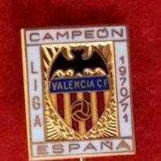 Coleccionismo deportivo: BONITA INSIGNIA AGUJA LARGA VALENCIA C F. CAMPEON LIGA 1970 - 71 .. Lote 54481117