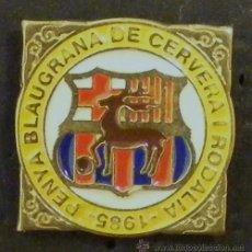 Coleccionismo deportivo: PIN DE FUTBOL PEÑA BARCELONISTA DE CERVERA Í RODALIA 1985 . Lote 54895964