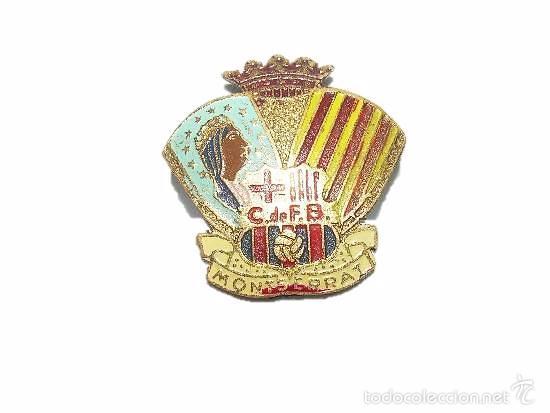 ANTIGUA Y RARA INSIGNIA.....C. DE F. BARCELONA.....MONTSERRAT (Coleccionismo Deportivo - Pins de Deportes - Fútbol)