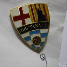 Coleccionismo deportivo: PIN FUTBOL RIBETANA FC . Lote 85267556