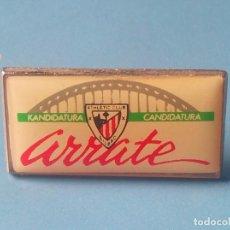 Coleccionismo deportivo: PIN FUTBOL. CANDIDATURA PRESIDENCIA ATHETIC CLUB DE BILBAO. ARRATE PRESIDENTE. Lote 90511440