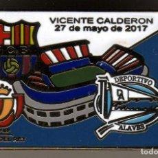 Colecionismo desportivo: PIN DOBLE ENGANCHE FINAL COPA DEL REY DEPORTIVO ALAVES-BARCELONA 2017. Lote 94321274