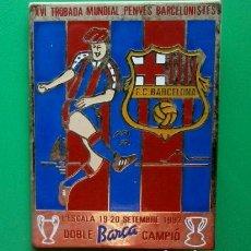 Coleccionismo deportivo: BARÇA PIN (L'ESCALA 1992) XVI TROBADA MUNDIAL DE PENYES (PEÑAS) BARCELONISTAS - F.C. BARCELONA. Lote 102599575