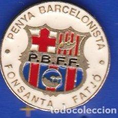 Coleccionismo deportivo: PIN FUTBOL CLUB BARCELONA DE LA PEÑA BARCELONISTA DE FONSANTA - FATJO (FOOTBALL) BARÇA. Lote 110358967